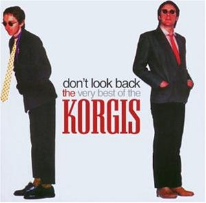 Don't look back – The very best of The Korgis (2003)