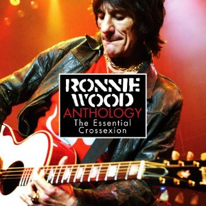 The Ronnie Wood anthology: The essential crossexion (2006)